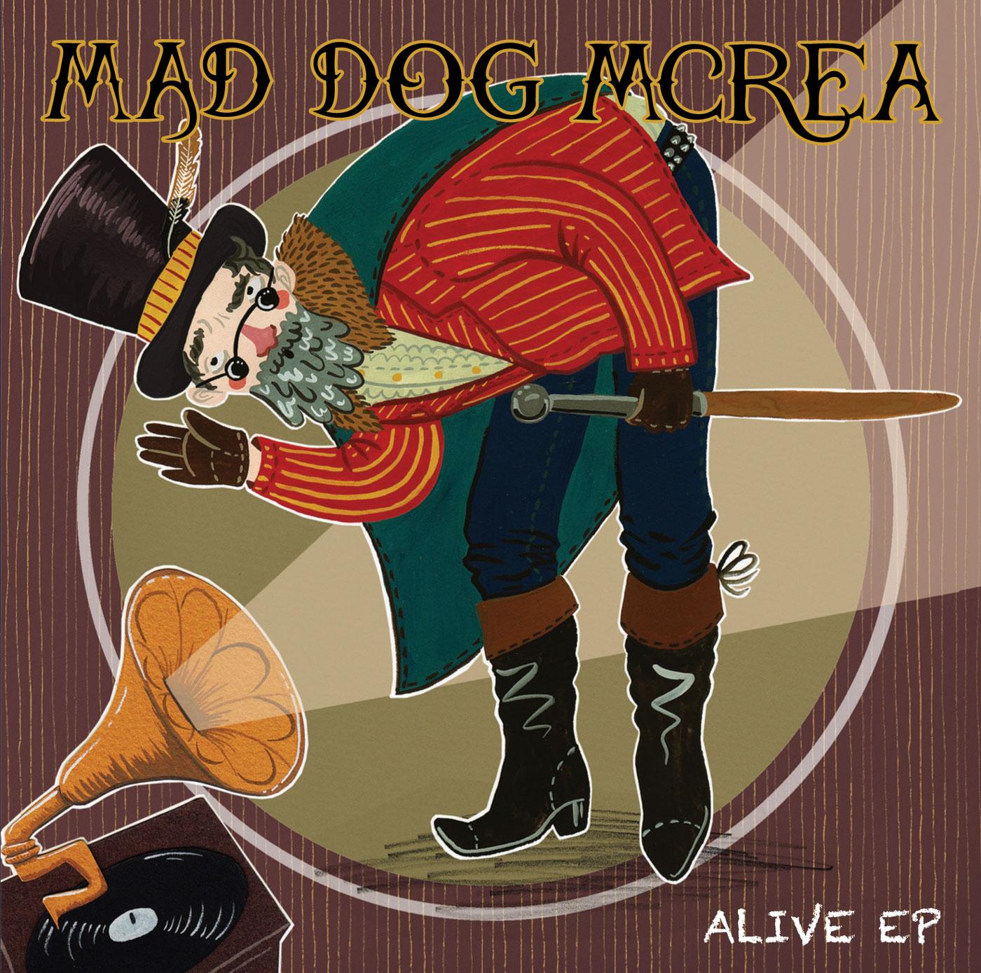 Alive Ep - Mad Dog Mcrea