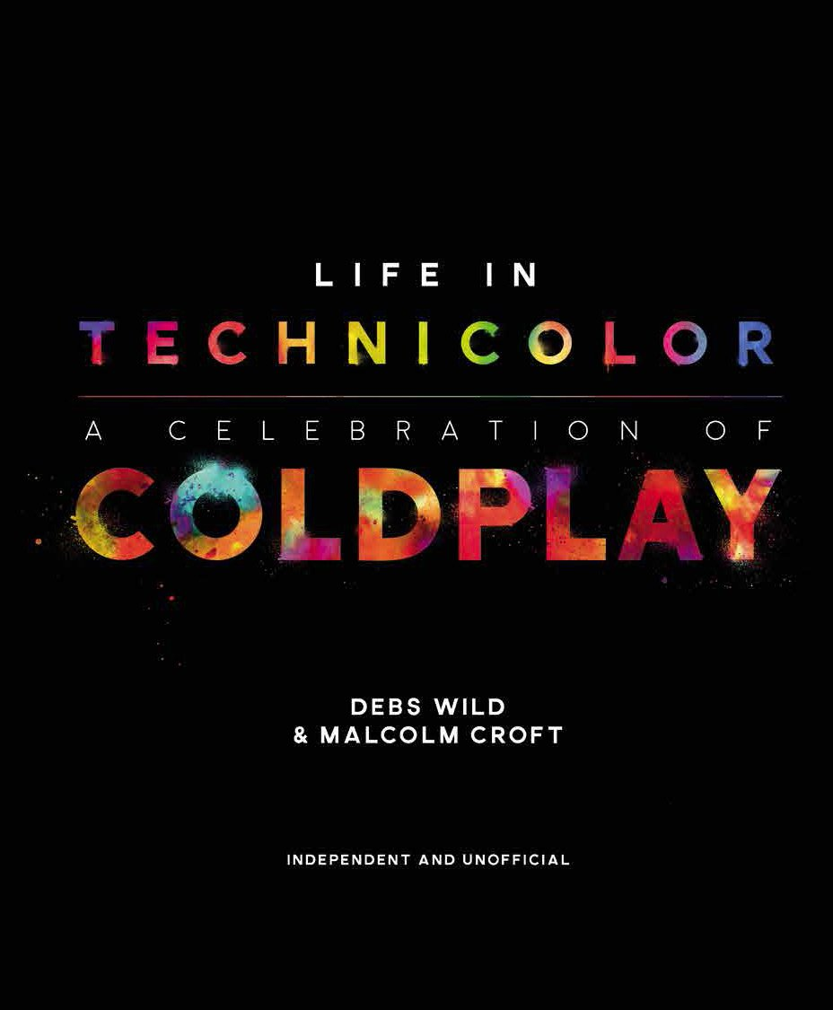 Life in Technicolor: A Celebration of Coldplay [Exclusive Signed] - Debs Wild