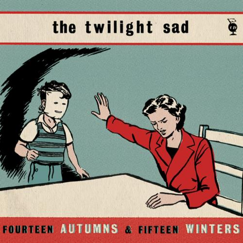 CD Album - Fourteen Autumns And Fifteen Winters - The Twilight Sad