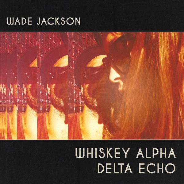 Whiskey Alpha Delta Echo - VINYL- Pre-Order - Wade Jackson