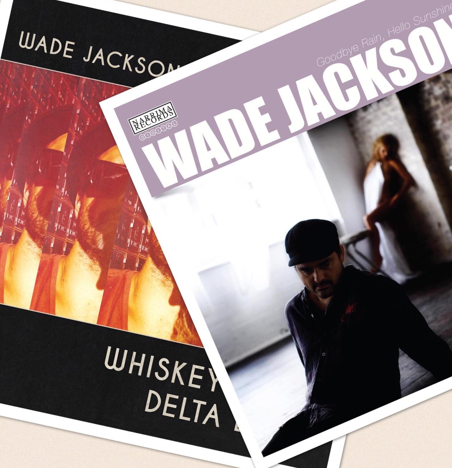 W.A.D.E and Goodbye Rain, Hello Sunshine DIGITAL - Wade Jackson