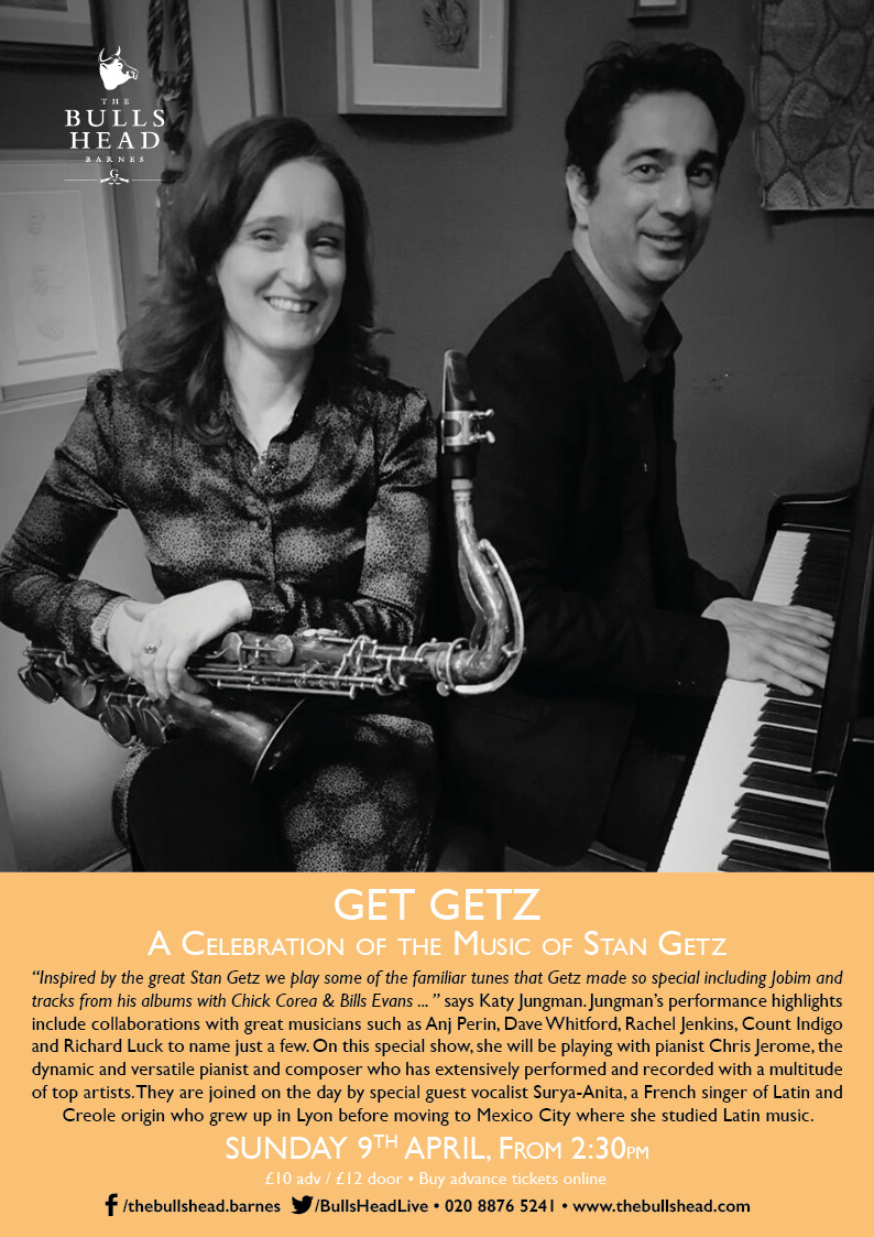 Get Getz: A celebration of the music of Stan Getz (featuring Katy Jungman, Chris Jerome & Surya-Anita)