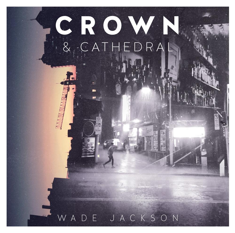 Crown & Catherdral DIGITAL - Wade Jackson