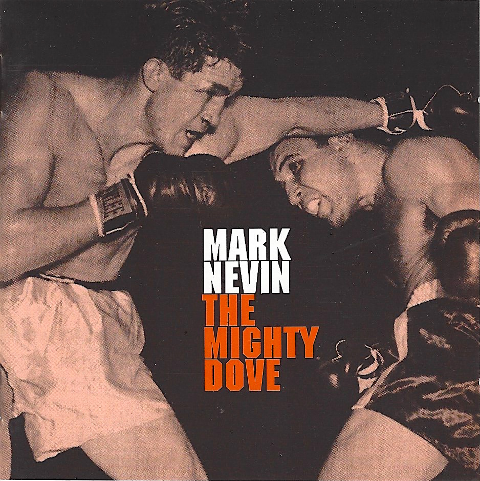 The Mighty Dove (Signed CD or Digital Download) [2002] - Mark Nevin