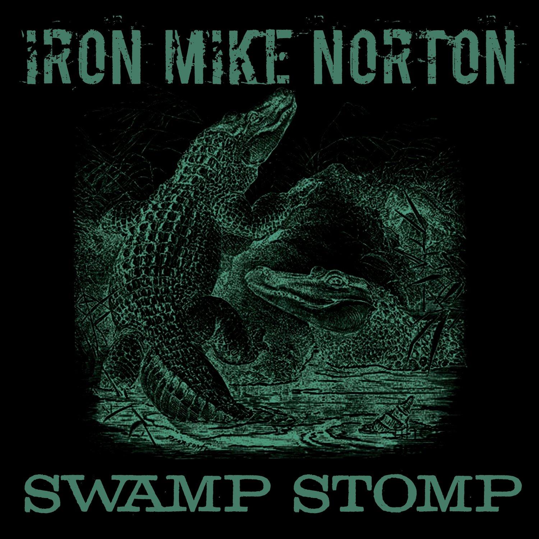 Swamp Stomp by Iron Mike Norton - Iron Mike Norton