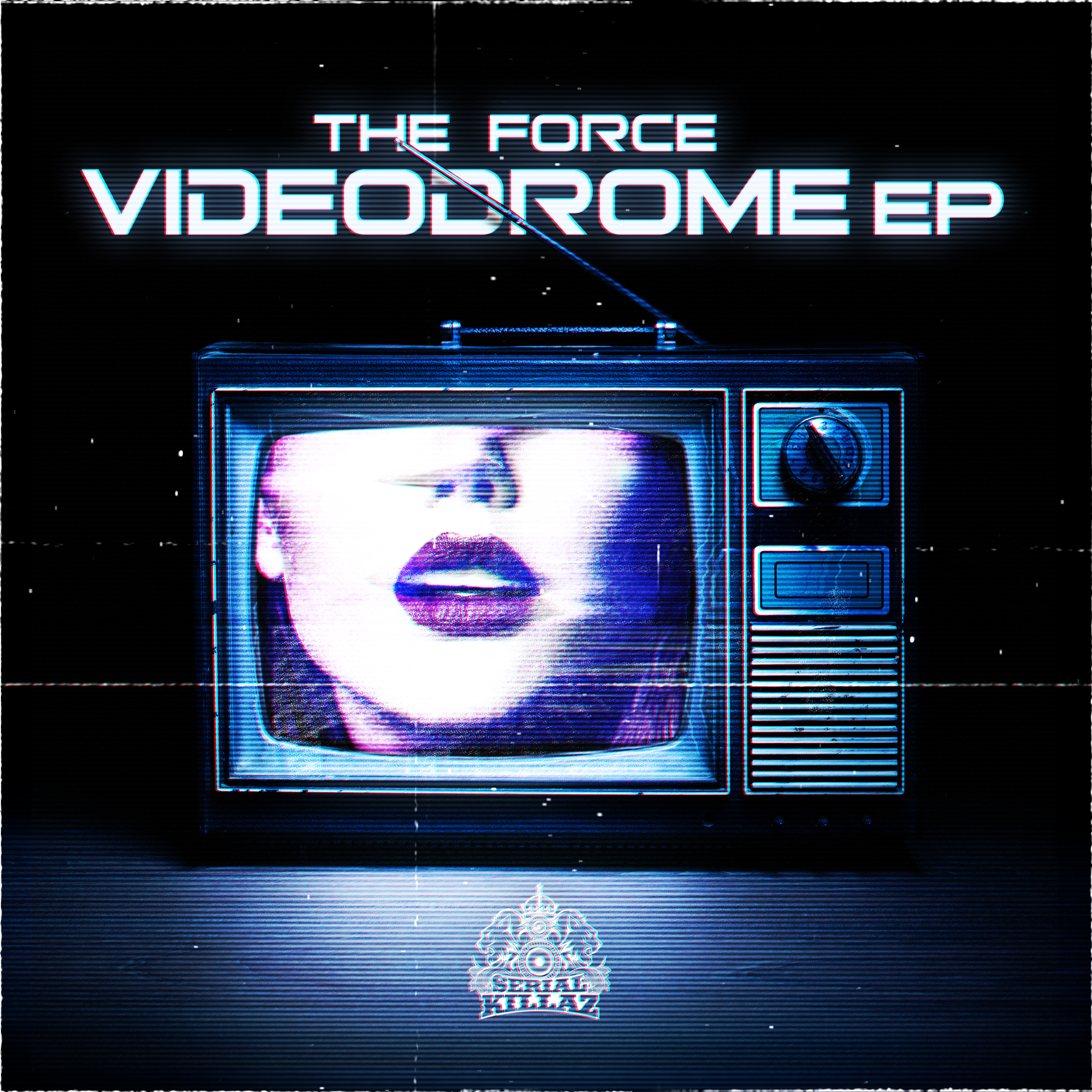 The Force - Videodrome EP - Serial Killaz