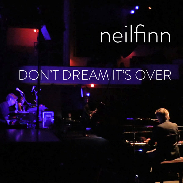 Don't Dream It's Over (Live from the US Dizzy Heights Tour 2014): HD Video - Neil Finn (products)