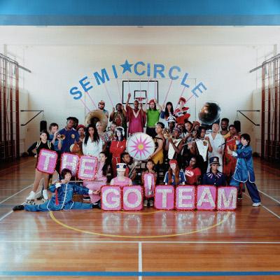 The Go! Team - SEMICIRCLE - LP - The Go! Team