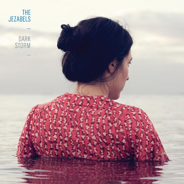 Dark Storm - Digital EP - The Jezabels