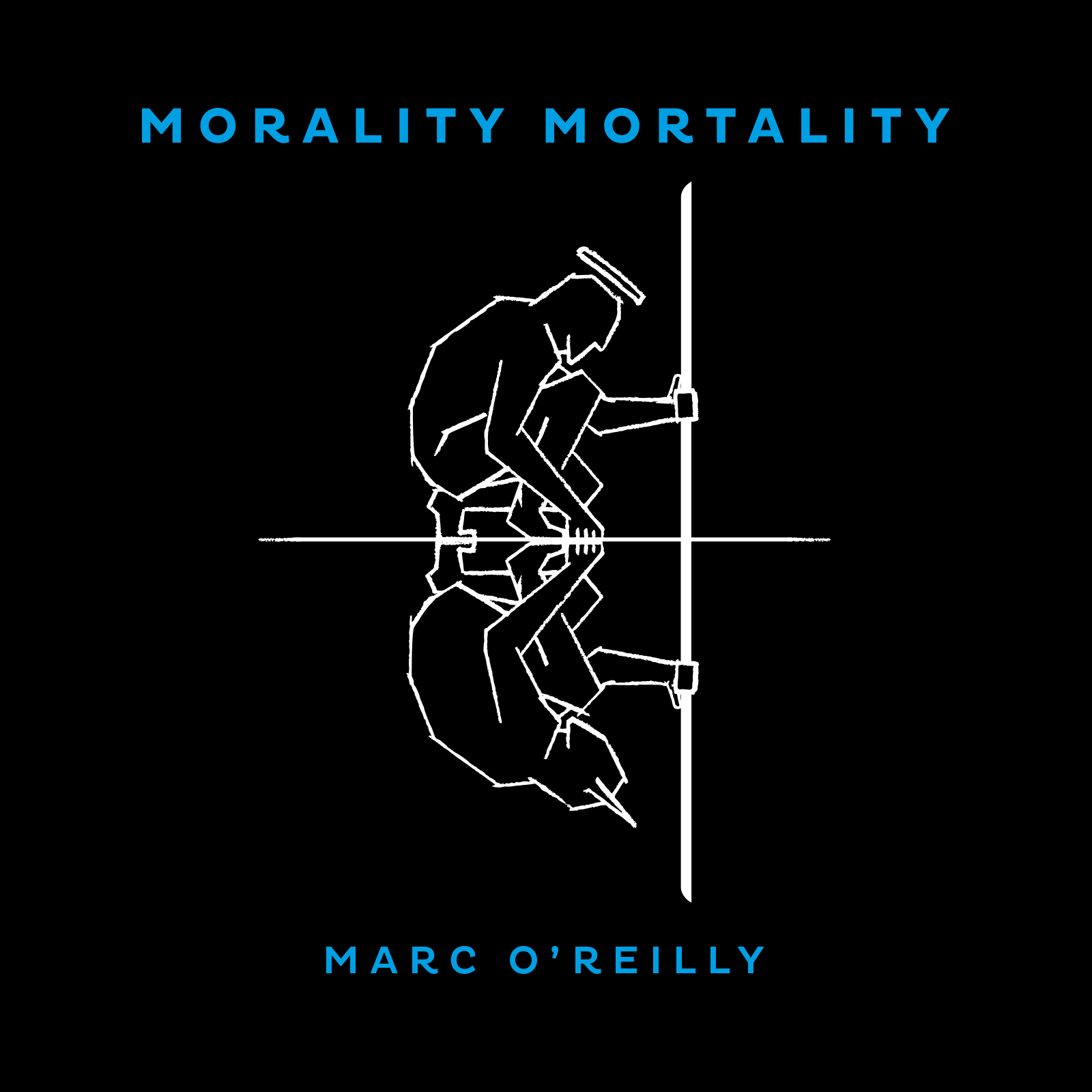 Morality Mortality - Marc O'Reilly
