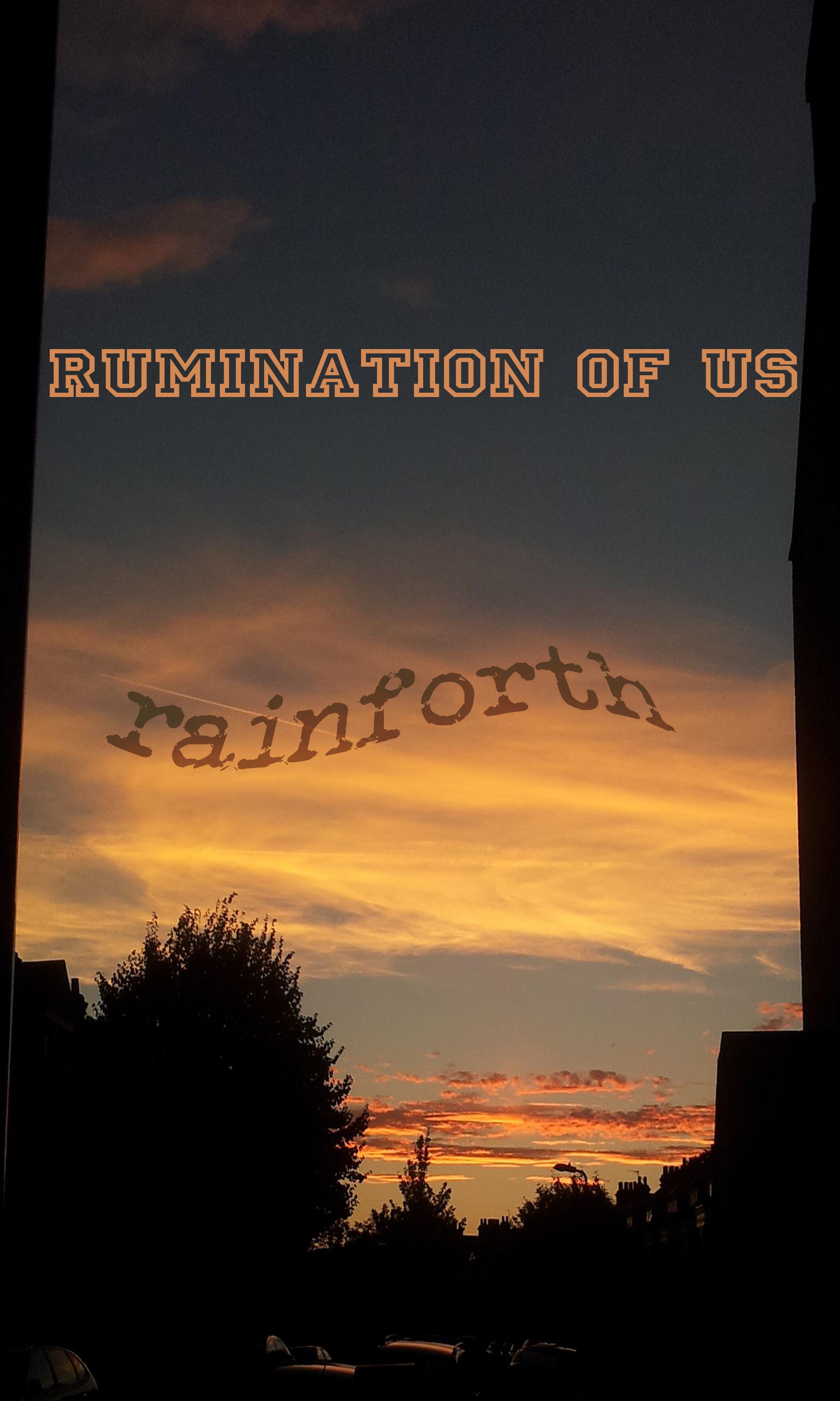 Rumination of Us - Rainforth
