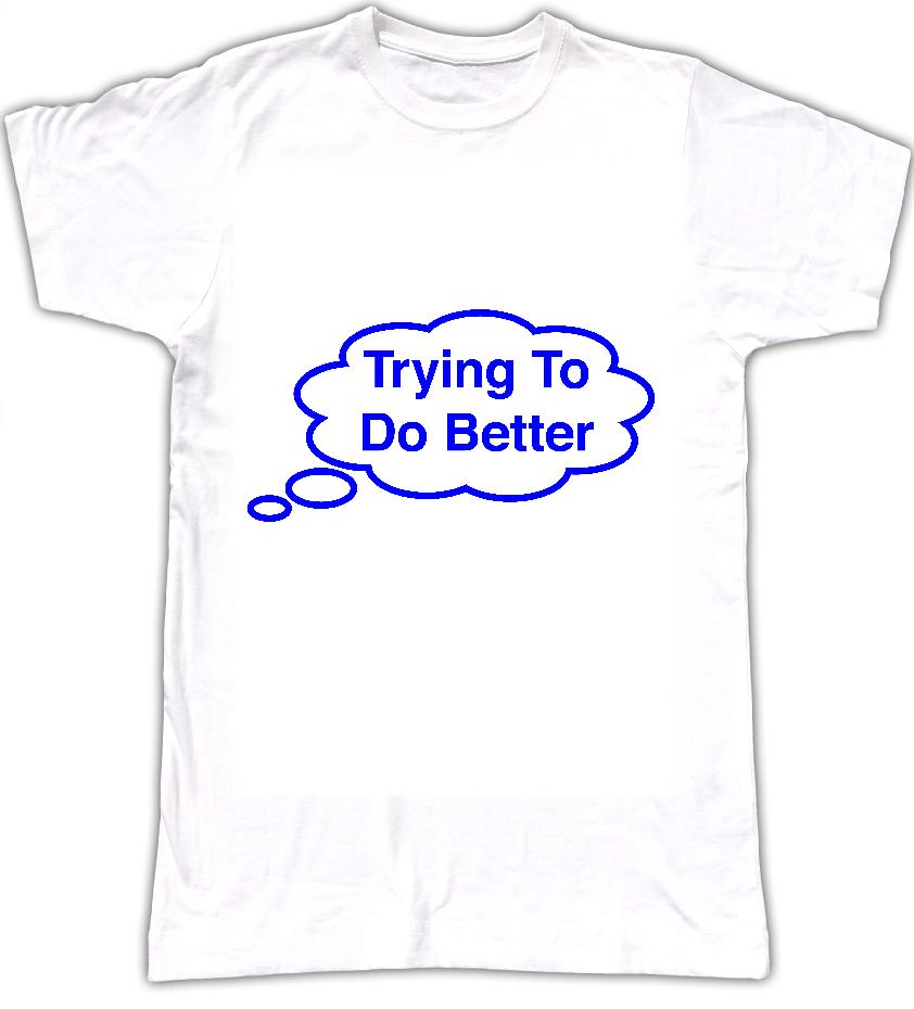 Trying To Do Better T-shirt - Tom Vek